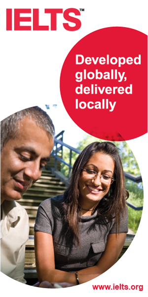 IELTS: Developed globally, delivered locally http://www.ielts.org/